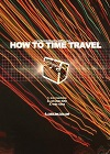 """How To Time Travel"""